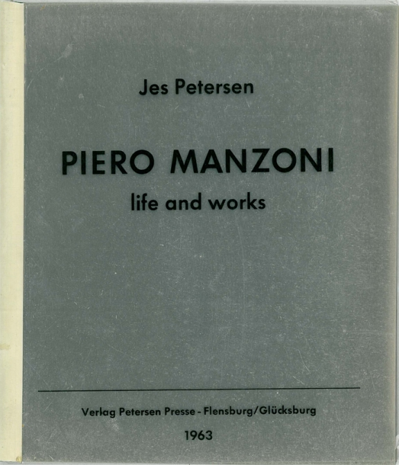 Jan Petersen: Piero Manzoni. life and works, 1963