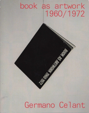 Germano Celant: Book as artwork 1960/1972, 6 Decades Books, New York NY 2010 (Reprint)