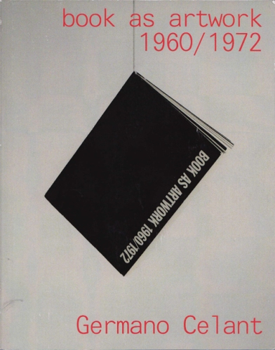 Germano Celant: book as artwork. 1960 / 1972, 2nd Ed., 2010 (Foto: Marlene Obermayer)