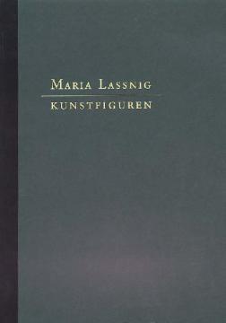 Maria Lassnig. Kunstfiguren, Hrsg. von Kasper König / Johannes Schlebrügge: Verl. d. Buchh. Walther König, Köln 1995