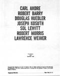 Seth Siegelaub / John W. Wendler (Hg.), Carl Andre, Robert Barry, Douglas Huebler, Joseph Kosuth, Sol LeWitt, Robert Morris, Lawrence Weiner (Kat. Ausst., Galerie Seth Siegelaub, New York 1968), New York 1968, o.P.