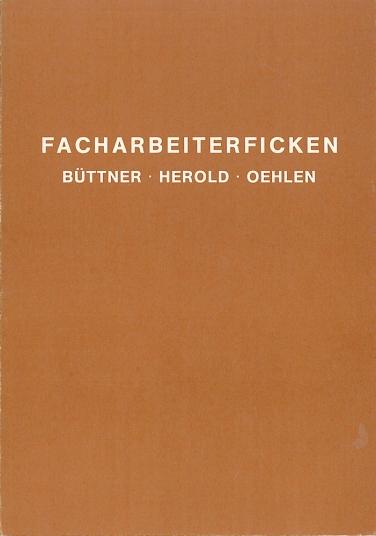 Werner Büttner, Georg Herold, Albert Oehlen. Facharbeiterficken, 1982