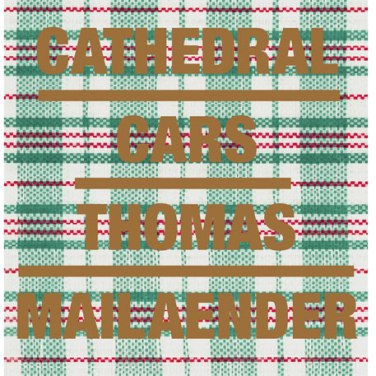 CATHEDRAL CARS (gold) - Thomas Mailaender (Foto: RVB Verlag)