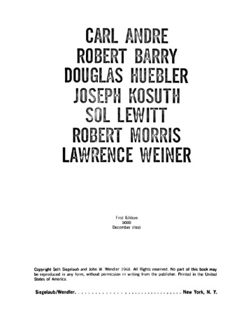 Seth Siegelaub / John W. Wendler (Hg.), Carl Andre, Robert Barry, Douglas Huebler, Joseph Kosuth, Sol LeWitt, Robert Morris, Lawrence Weiner (Kat. Ausst., Galerie Seth Siegelaub, New York 1968), New York 1968, o.P. (Copyright: http://nyogalleristny.files.wordpress.com/2012/03/xerox-book.jpg)