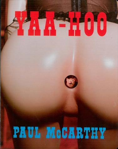 Künstlerbuch   Artists' book: Paul McCarthy. Yaa-Hoo (Verlag der Buchhandlung Walther König 1998)