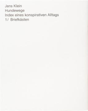 Jens Klein. Hundewege. Index eines konspirativen Alltags, Leipzig 2013(Source: http://www.institutbuchkunst.hgb-leipzig.de/archive)