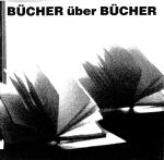 Bücher über Bücher (Neues Museum Weserburg, 13. Dezember 1992 - 14. März 1993)