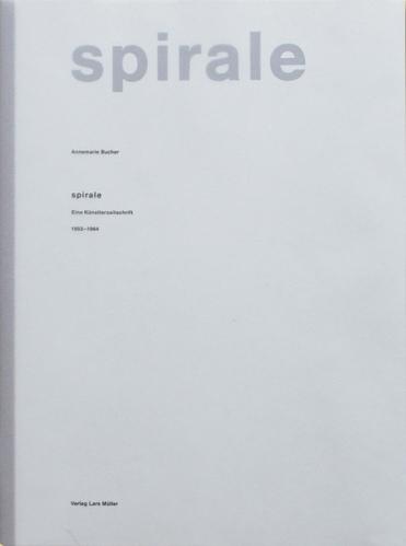 Annemarie Bucher, Spirale. Eine Künstlerzeitschrift 1953 - 1964 (Lars Müller Publisher, 1990)