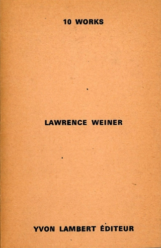 Lawrence Weiner, 10 Works (Yvon Lambert Editeur, Paris 1971)