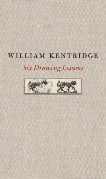 William Kentridge, Six Drawing Lessons (Harvard Univ. Press 2014)
