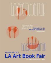 23-26 February 2017 | LA Art Book Fair, Los Angeles, California