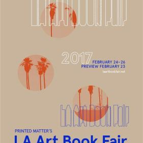 23-26 February 2017 | LA Art Book Fair, Los Angeles, California