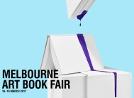16-19 March 2017   Melbourne Art Book Fair, Melburne, Australia