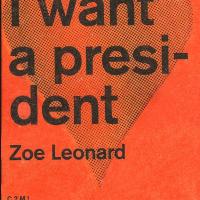 Zoe Leonard | I want a president (Gato Negro Ediciones, Mexico City 2017)